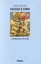 Ascesa e Crisi - la Germania dal 1517 al 1648, di Heinz Schilling