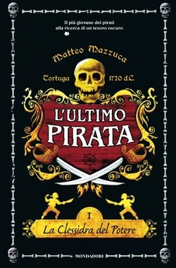 Ultimo Pirata la Clessidra del Potere di Matteo Mazzucca