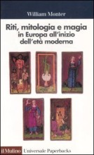 Riti, mitologia e magia in Europa all'inizio dell'età moderna, di William Monter