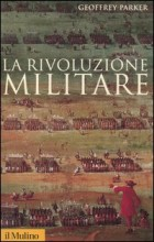 La Rivoluzione Militare di Geoffrey Parker