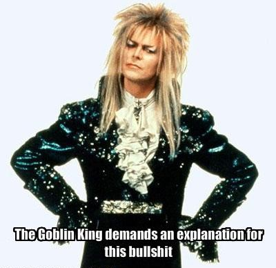 goblin_king_bullshit