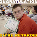 retard-receiving-certificate-congratulations-youre-retarded
